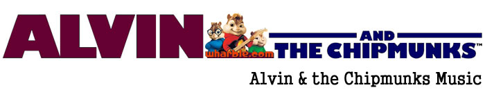 Alvin & the Chipmunks Music
