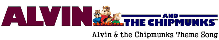 Alvin & the Chipmunks Theme Song Lyrics
