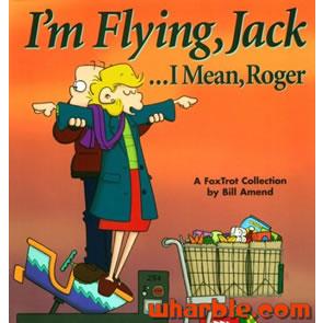 FoxTrot Book - I'm Flying, Jack ...I Mean, Roger