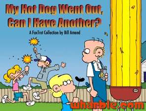 FoxTrot Book - My Hot Dog Went Out, Can I Have Another?