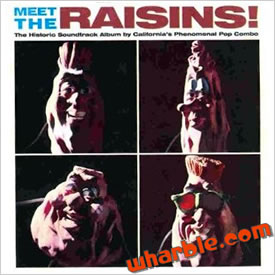 Meet the Raisins