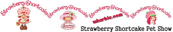 Strawberry Shortcake Pet Show