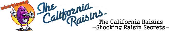 The California Raisins Secrets